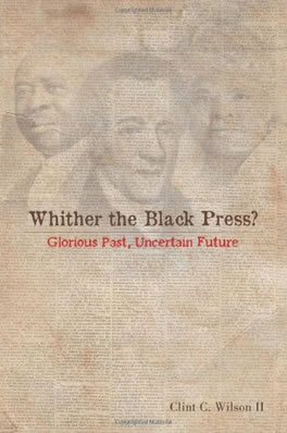 Whither the Black Press?: Glorious Past, Uncertain Future