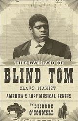 The Ballad of Blind Tom, Slave Pianist