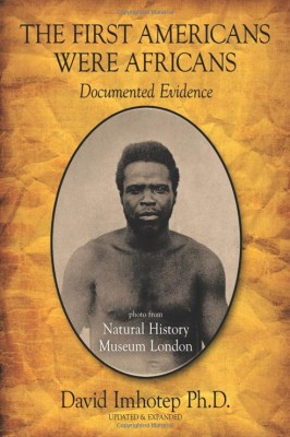 The First Americans Were Africans: Documented Evidence
