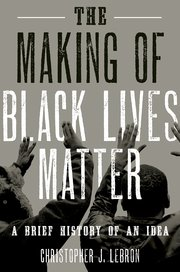 The Making of Black Lives Matter
