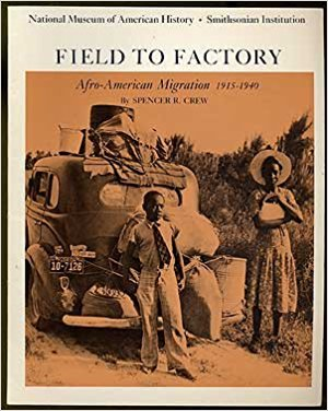 Field to Factory – Voices of the Great Migration