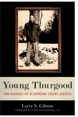Young Thurgood: The Making of a Supreme Court Justice