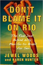 Don't Blame It on Rio: The Real Deal Behind Why Men Go to Brazil for Sex