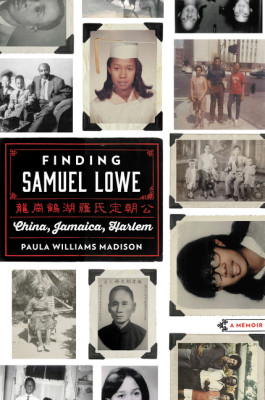 Finding Samuel Lowe: China, Jamaica, Harlem