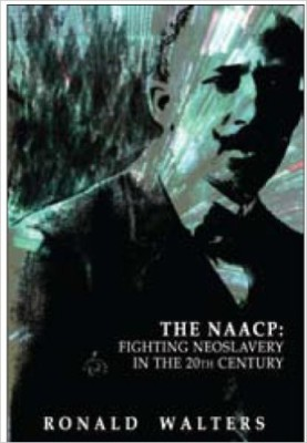 The NAACP – Fighting Neoslavery in the 20th Century