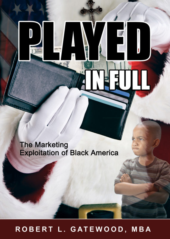 Played in Full: The Marketing Exploitation of Black America
