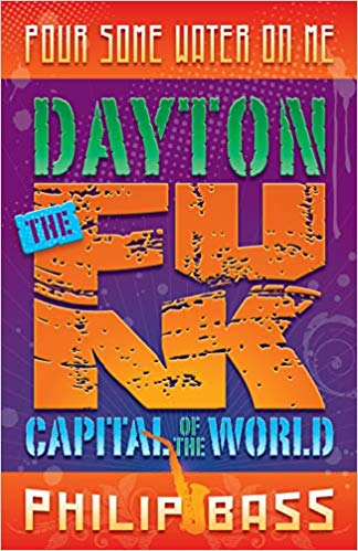 "Pour Some Water On Me ""Dayton The Funk Capital of the World"""