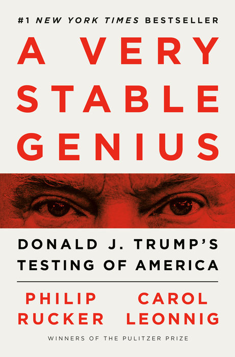 A Very Stable Genius Donald J. Trump's Testing of America